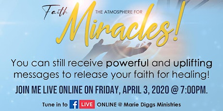 FAITH and HEALING SERVICES presented by Marie Diggs Ministries on Facebook Live! tickets