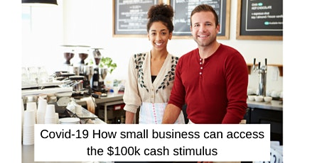 Covid-19 How small business can access the $100k cash stimulus tickets