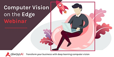 Computer Vision on the Edge - Webinar tickets