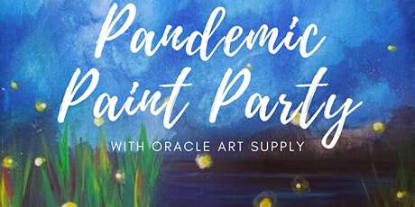 Pandemic Paint Party Fireflies tickets
