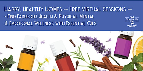 Happy & Healthy with Essential Oils - Virtual Information Sessions tickets