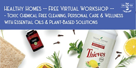 Toxic Free, Healthy Homes with Essential Oils & Plant-Based Solutions tickets