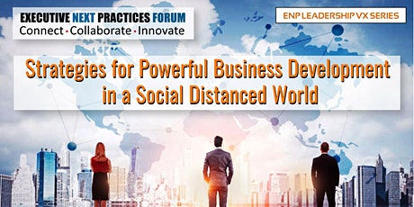 Strategies for Powerful Business Development in a Social Distanced World tickets