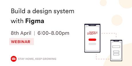 [WEBINAR] Figma: Building a Design System [2/3] ⚡ tickets
