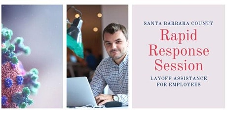 Santa Barbara Co. Rapid Response Session, Layoff Assistance for Employees tickets