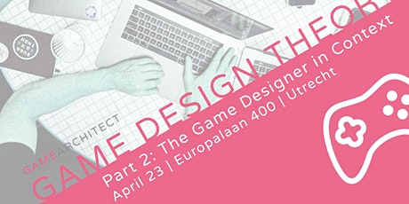 Game Design Theory (Part 2)... Online! tickets