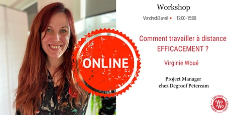 Workshop - Comment travailler à distance EFFICACEMENT ? - Virginie Woué billets