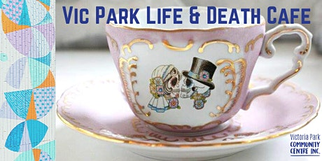 Vic Park Life & Death Cafe tickets