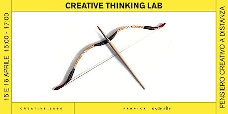 Creative Thinking Lab / Come stimolare il pensiero creativo a distanza biglietti