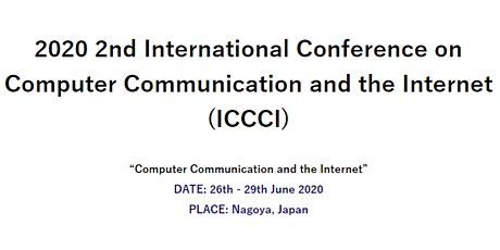 2nd Intl. Conf. on Computer Communication and the Internet (ICCCI 2020) tickets