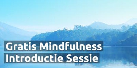 Gratis Mindfulness Introductie Sessie Online (Nederlands) tickets