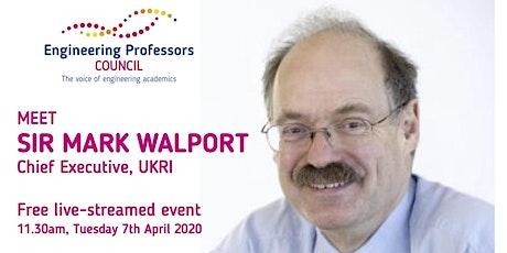 Meet Sir Mark Walport, Chief Executive of UKRI tickets