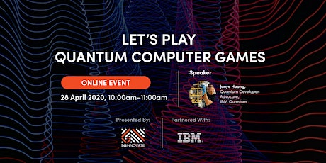 Let's Play Quantum Computer Games! [Online Event] tickets