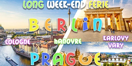 Long weekend férié MAI ☼ Berlin & Prague ※ Culture&Fun billets