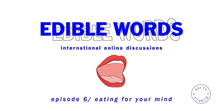 Edible Words - Episode 6 / Eating for your mind tickets