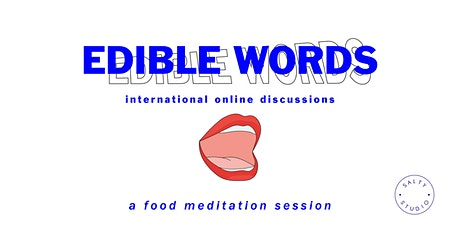 Edible Words - a food meditation session tickets