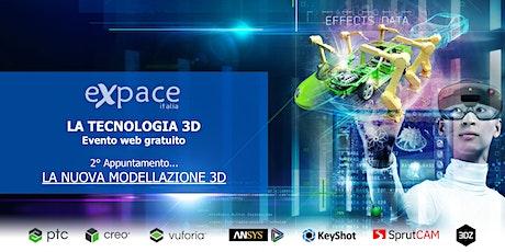 TECNOLOGIA 3D - 2° Evento web by Expace Italia biglietti