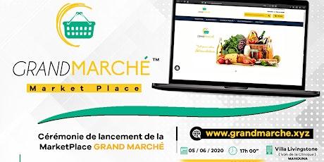 """Lancement de la Market Place """"Grand Marché"""" billets"""