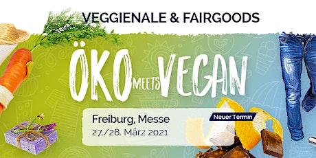 Veggienale & FairGoods Freiburg 2021 Tickets