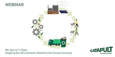 Webinar: Adapting the UK's Domestic Retrofit to the Circular Economy tickets