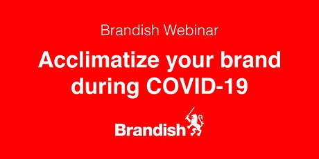 Brandish Webinar: Acclimatize your brand during COVID-19 tickets