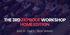 3rd ZKProof Workshop - Home Edition