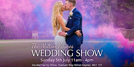 Milton Keynes Wedding Show, DoubleTree by Hilton Hotel (Stadium MK), Sunday 5th July 2020 tickets