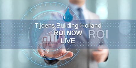 ROI NOW [LIVE] - Tijdens Building Holland tickets