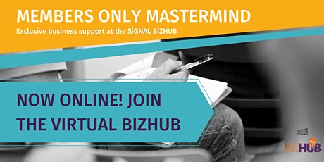 BiZHUB Members Mini-Mastermind - Afternoon Exclusive Event tickets