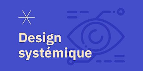 [Webinar] Design systémique : quel impact de votre conception ? tickets