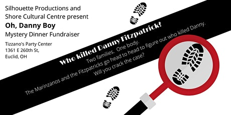 """""""Oh Danny Boy"""" a Murder Mystery Fundraiser,   Silhouette Productions & Shore Cultural Centre tickets"""