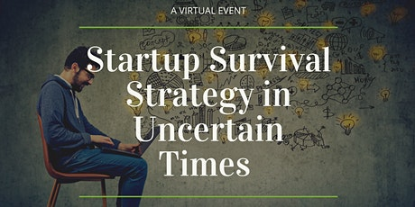 Startup Survival Strategy in Uncertain Times with Eric Ashman tickets