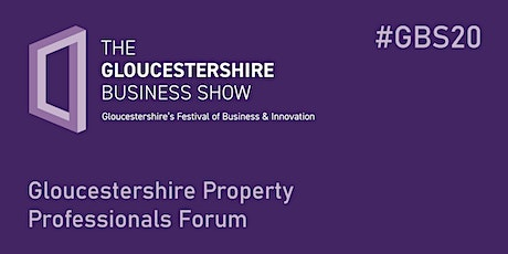 #GBS20 Gloucestershire Property Professionals Forum tickets