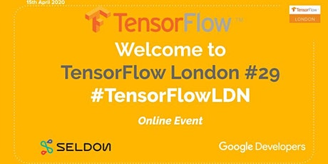 TensorFlow London Online Meetup: Deep Dive into TensorFlow #29 tickets