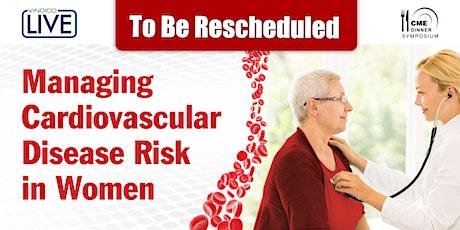 Managing Cardiovascular Disease Risk in Women - Atlanta, GA tickets