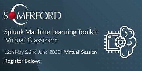 Splunk Machine Learning Toolkit Virtual  'Classroom' Session tickets