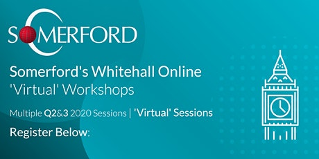 Somerford's Whitehall 'Virtual' Workshops | Complimentary Business Event tickets
