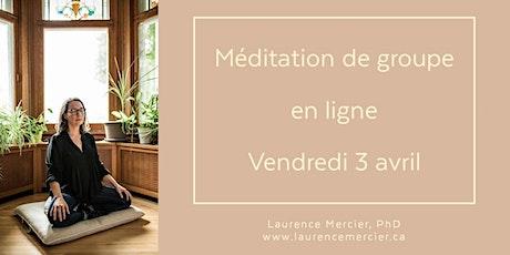 Méditation guidée en ligne avec Laurence:  séance du 3 avril billets
