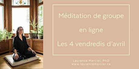 Méditation guidée en ligne avec Laurence:  4 séances au mois d'avril billets