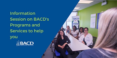 Information Session on BACD's Programs and Services to help you tickets