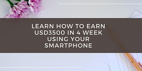 Learn How To Earn USD3500 In 4 Week Using Your SmartPhone tickets