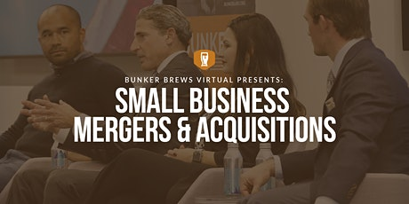 Bunker Brews DFW Virtual: Small Business Mergers & Acquisitions tickets