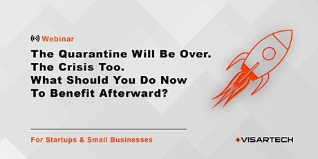 Quarantine & Crisis Will Be Over. What To Do Now To Benefit Afterward? tickets