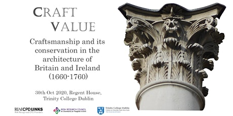 CRAFTVALUE: Craftsmanship and its Conservation in the Architecture of Britain and Ireland (1660-1760). tickets