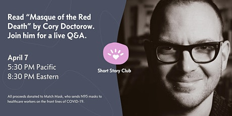 Short Story Club: Live Q&A with Cory Doctorow on Masque of the Red Death tickets
