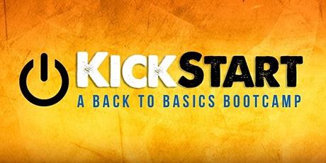KICK START -Back to Basics. The Foundation You Need. tickets