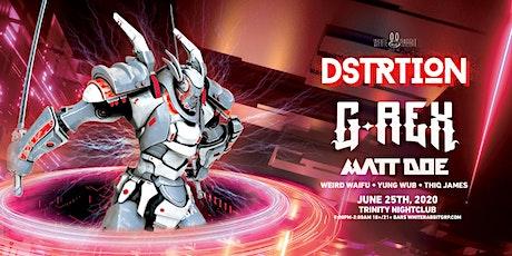 DSTRTION w/ G-Rex and Matt Doe tickets