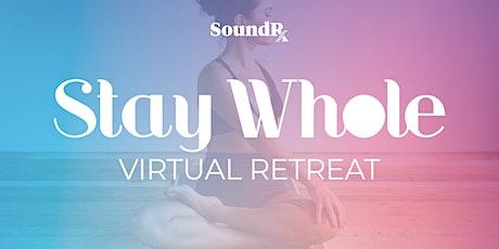 Stay Whole Virtual Retreat (Free) tickets
