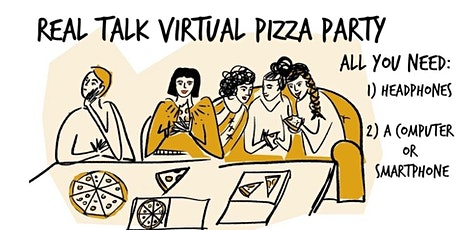 Real Talk Online Pizza Party tickets