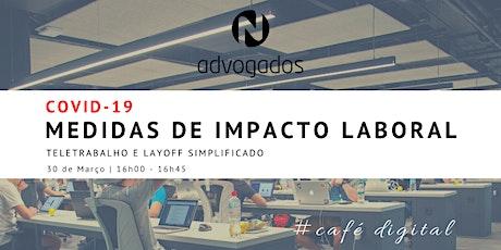 Covid-19 | Medidas de Impacto Laboral bilhetes